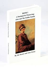 A Penchant for Pioneering: Alice and the Stubbs Family (Book I)