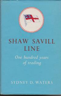 Shaw Savill Line: One Hundred Years of Trading