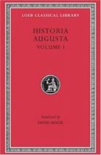 Historia Augusta, Volume I (Loeb Classical Library No. 139)