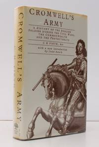 image of Cromwell's Army. A History of the English Soldier during the Civil Wars, the Commonwealth and the Protectorate. [Facsimile reissue. With a new Introduction by John Adair.] NEAR FINE COPY IN UNCLIPPED DUSTWRAPPER