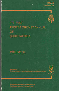 Protea Cricket Annual of South Africa 1985 (Volume 32)