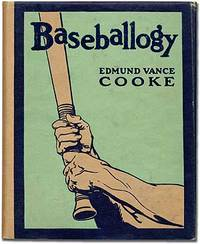 Baseballogy by  Edmund Vance COOKE - First Edition - 1912 - from Between the Covers- Rare Books, Inc. ABAA (SKU: 71654)