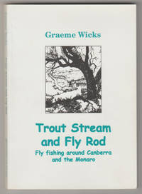 TROUT STREAM AND FLY ROD: Fly Fishing around Canberra and the Monaro