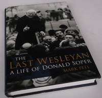 The Last Wesleyan: A Life of Donald Soper