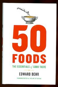 image of 50 FOODS:  THE ESSENTIALS OF GOOD TASTE WITH NOTES ON WINE.