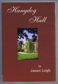 Hangdog Hall, Seven Annuary Tales by James Leigh - Paperback - First Edition - 2006 - from Bailgate Books Ltd (SKU: 10120031038)