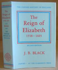 The Reign Of Elizabeth 1558 - 1603 [ Oxford History Of England volume 8 ]