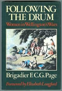 FOLLOWING THE DRUM: WOMEN IN WELLINGTON'S WARS.
