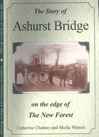 image of The Story of Ashurst Bridge on the Edge of the New Forest.