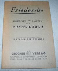 Friederike: Singspiel in 3 Akten (Textbuch der Gesange)
