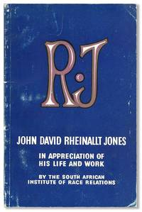 R.J.: In Appreciation of the Life of John David Rheinallt Jones and His Work for the Betterment of Race Relations in Southern Africa
