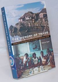 image of The Memory of Trade; Modernity's Entanglements on an Eastern Indonesian Island