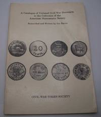 A Catalogue of Unlisted Civil War Storecards in the Collection of the American Numismatic Society, New York
