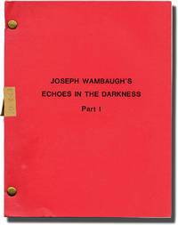 Echoes in the Darkness: Parts 1 and 2 (Original teleplay scripts for the 1987 television movie)