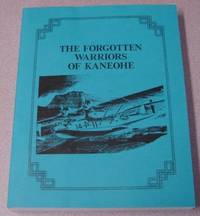 The Forgotten Warriors Of Kaneohe; Signed