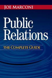 Public Relations : The Complete Guide by  Joe Marconi - Hardcover - 2004 - from ThriftBooks and Biblio.com