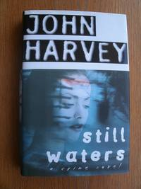 Still Waters by  John Harvey - Signed First Edition - 1997 - from Scene of the Crime Books, IOBA (SKU: biblio12097)