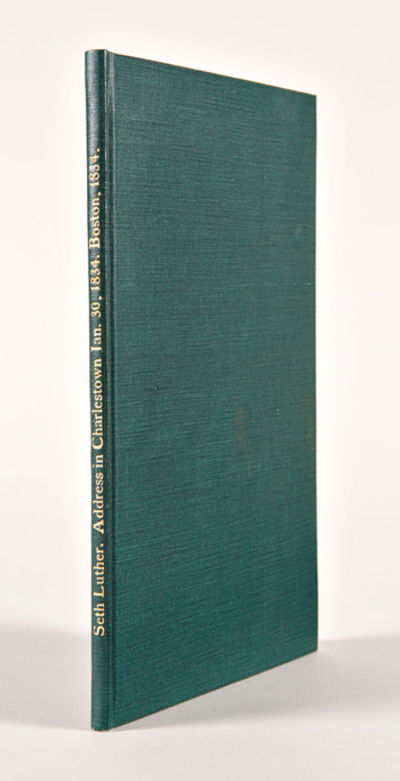 Boston: Published by the Author, 1834. 43pp. Modern green cloth, gilt spine title. Faint foxing, sma...