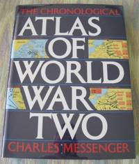THE CHRONOLOGICAL ATLAS OF WORLD WAR TWO.  (WORLD WAR II)