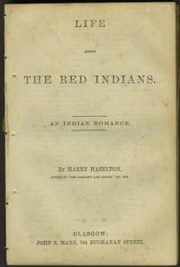 image of Life Among the Red Indians.  An Indian Romance
