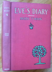 EVE'S DIARY by  Mark Twain - First Edition - 1906 - from Sumner & Stillman (SKU: 14498)