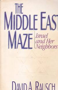 image of The Middle East Maze Israel and Her Neighbors