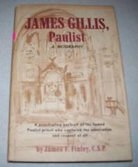 image of James Gillis, Paulist: A Biography