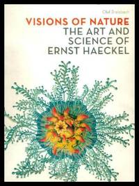 VISIONS OF NATURE - The Art and Science of Ernst Haeckel by  Olaf Breidbach - First Edition - 2006 - from W. Fraser Sandercombe and Biblio.com