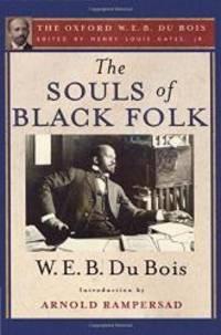 image of The Souls of Black Folk: The Oxford W. E. B. Du Bois