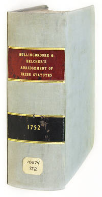 An Abridgement of the Statutes of Ireland, From the First Session.. by  Jonathan  Edward; Belcher  - 1754  - from The Lawbook Exchange Ltd (SKU: 62009)