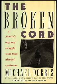 image of The Broken Cord: A Family's Ongoing Struggle with Fetal Alcohol Syndrome