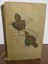 New Guinea: What I Did and What I Saw. (Volume 1)