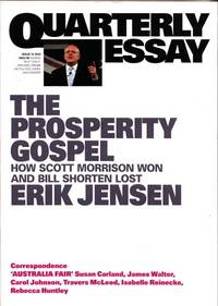 image of The Prosperity Gospel How Scott Morrison Won and Bill Shorten Lost (Quarterly Essay Issue 74 2019