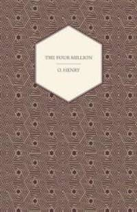image of The Four Million (The Complete Works of O. Henry)