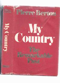 My Country:  The Remarkable Past -by Pierre Berton -a Signed Copy (includes:  Pirate William...