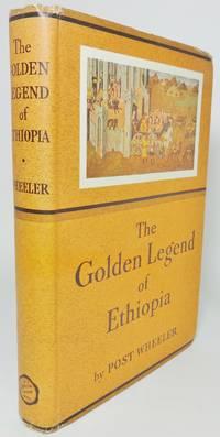 image of THE GOLDEN LEGEND OF ETHIOPIA.  The Love-Story of Mâqedâ, Virgin Queen of Axum & Shêbâ, & Solomon the Great King