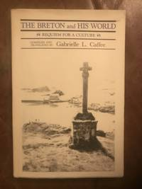 The Breton and His World Requiem for a Culture