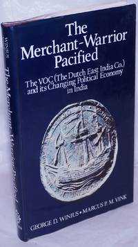 image of The Merchant-Warrior Pacified: The VOC (The Dutch East India Co.) and its Changing Political Economy in India