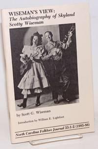 image of Wiseman's view: The autobiography of Skyland Scotty Wiseman. North Carolina folklore journal, 33:1-2