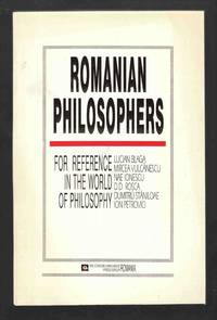 Romanian Philosophers The Reference in the World of Philosophy