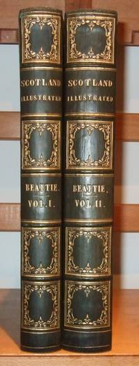 image of Scotland Illustrated in a Series of Views Taken Expressly for this Work [ Complete in 2 Volumes. Attractive Full Calf Bindings ]