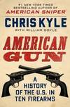 image of American Gun: A History of the U.S. in Ten Firearms