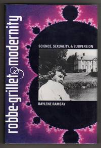 image of Robbe-Grillet and Modernity - Science, Sexuality, and Subversion
