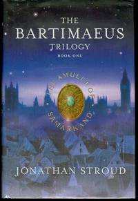 The Amulet of Samarkand (The Bartimaeus Triology, Book 1)