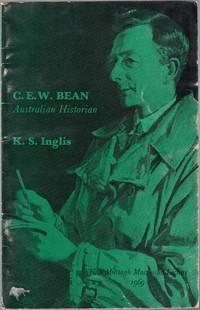 C. W. Bean, Australian Historian.