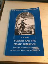 image of Sodomy and the Pirate Tradition. English Sea Rovers in the Seventeenth-Century Caribbean