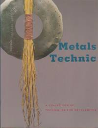 Metals Technic: A Collection of Techniques for Metalsmiths