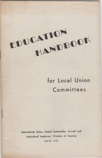 Education Handbook; for Local Union Committees