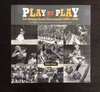 image of PLAY BY PLAY: LOS ANGELES SPORTS PHOTOGRAPHY 1889-1989
