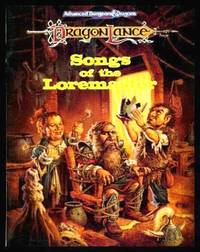 image of SONGS OF THE LOREMASTER - Dragonlance: A Narrative History of the Dwarves of Ansalon